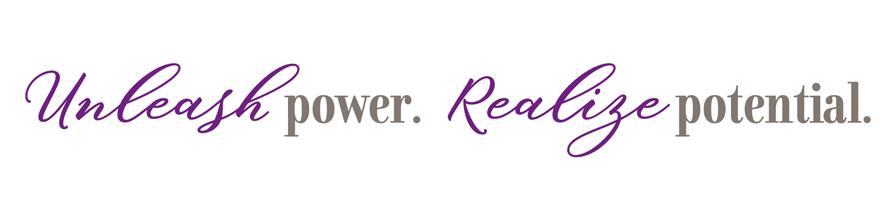 Unleash power realize potential